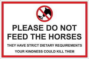 DO NOT FEED THE HORSES SIGN  300x200 400x300 600x400mm IN METAL OR PLASTIC