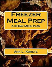 "Cookbook ""Freezer Meal Prep A 35 Day Menu Plan"" Make Ahead Meals Save Time Money"
