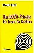 Das Lola-Prinzip: Die Formel für Reichtum von Rene Egli (1997, Gebundene...