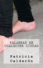 Poetisas Al Sur Del Mundo: Palabras de Cualquier Ciudad by Patricia Calderón...