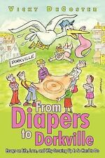 From Diapers to Dorkville : Essays on Life, Love, and Why Growing up Is so...
