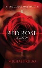 Red Rose by Michael Kudo (2014, Paperback)