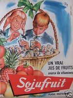 PUBLICITÉ 1958 SOJUFRUIT VRAI JUS DE FRUIT SOURCE DE VTAMINES  - ADVERTISING