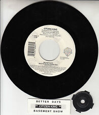 """CITIZEN KING  Better Days (And The Bottom Drops Out) 7"""" 45 rpm record RARE!"""