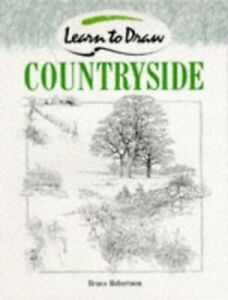 Countryside (Collins Learn to Draw S.) by Robertson, Bruce Paperback Book The
