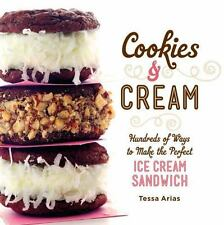 Cookies & Cream: Hundreds of Ways to Make the Perfect Ice Cream Sandwich - V
