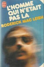 RODERICK MAC LEISH L'HOMME QUI N'ETAIT PAS LA
