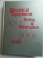 ELECTRICAL EQUIPMENT: TESTING AND MAINTENANCE By A.S. Gill - Hardcover