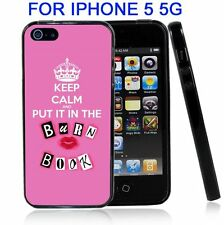 Keep Calm and Put It In The Burn Book For Iphone5 5G Case Cover