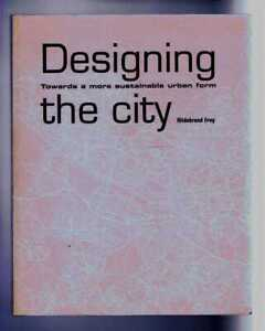 Architecture: Frey; Designing the City. Towards a more sustainable urban form