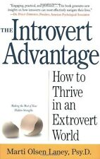 The Introvert Advantage: How Quiet People Can Thrive in an Extrovert World by Ma