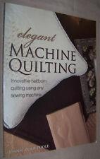Elegant Machine Quilting Heirloom Quilting Using Any Sewing Machine w/Patterns
