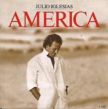 DISCO 45 GIRI     JULIO IGLESIAS - AMERICA // TOO MANY WOMEN