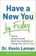 Have a New You by Friday: How to Accept Yourself, Boost Your Confidence & Change