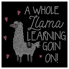 A Whole Llama Learning Going On Teacher Rhinestone Transfer Hot Fix Iron On