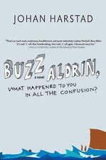 Buzz Aldrin, What Happened to You in All the Confusion?: A Novel-ExLibrary