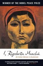 I, Rigoberta Menchú : An Indian Woman in Guatemala by Rigoberta Menchú (2010, P…