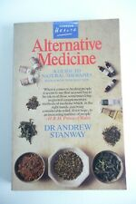 Alternative Medicine: Guide to Natural Therapies, Stanway, Dr. Andrew,