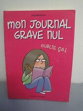 """Mon Journal Grave Nul """"Oublie Ca"""" - Jim Benton - 2007"""
