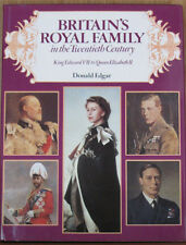Britain's Royal Family in the 20th Century: King Edward VII to Queen Elizabeth