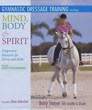 Gymnastic Equestrian Dressage Training : Progressive Exercises -Betsy Steiner