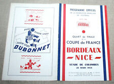 FOOTBALL PROGRAMME GIRONDINS BORDEAUX V OGC NICE 1/4 FINALE COUPE DE FRANCE 1954