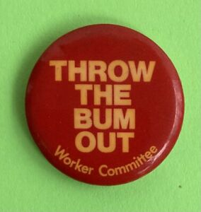 Vintage Pinback Button Pin Political Union Activism-Throw The Bum Out