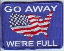 GO AWAY - WERE FULL USA EMBROIDERED IRON ON BIKER PATCH