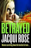 Betrayed By Jacqui Rose, Book,  New Paperback
