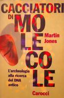 MartinJones  Cacciatori di molecole L'archeologia alla ricerca del DNA CAROCCI