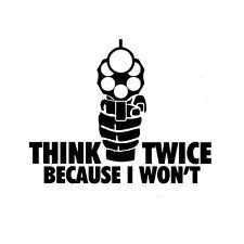 Auto Off Road SUV Black THINK TWICE BECAUSE I WON'T Emblems Funny Sticker Badge