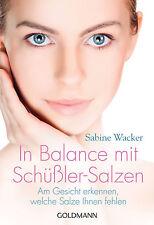 Sabine Wacker - In Balance mit Schüßler-Salzen: Am Gesicht erkennen, welche Salz