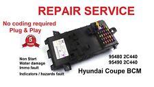 REPAIR SERVICE HYUNDAI Coupe BCM 95480-2C440 / 95490 2C440 -NON START