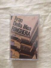 Ivan Della Mea – Ringhera - Musicassetta Sigillata