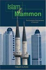 Islam and Mammon: The Economic Predicaments of Islamism, , Kuran, Timur, Good, 2