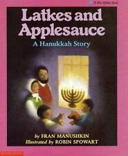 Latkes And Applesauce: A Hanukkah Story by Manushkin, Fran, Good Book