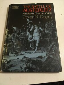 The Battle of Austerlitz, by Trevor N. Dupuy, Napoleon's Greatest Victory 1968