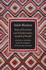 Salish Blankets : Robes of Protection and Transformation, Symbols of Wealth...