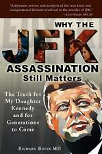 Why the JFK Assassination Still Matters : The Truth for My Daughter Kennedy...