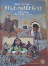Allah heisst Gott * Eine Reise durch den Islam * Stefan Weidner 2006