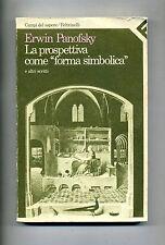 "Erwin Panofsky # LA PROSPETTIVA COME ""FORMA SIMBOLICA"" # Feltrinelli 1987"