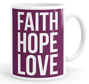 Faith Hope Love Funny Mug Cup
