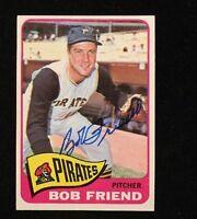 BOB FRIEND 1965 TOPPS AUTOGRAPHED SIGNED AUTO BASEBALL CARD 392 PIRATES