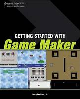 NEW Getting Started with Game Maker by Jr  Jerry Lee Ford