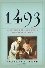 1493 : Uncovering the New World Columbus Created by Charles C. Mann (2011, Hardc