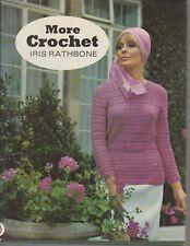 MORE CROCHET Iris Rathbone  1970's Fashion Heaps of patterns & unusual stitches