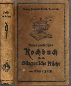 Praktisches Kochbuch für die bürgerliche Küche. 1. Auflage ALT von 1900 - FAISST