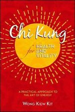 Chi Kung for Health and Vitality: A Practical Approach to the Art of Energy
