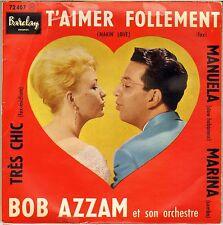 "BOB AZZAM ""T' AIMER FOLLEMENT"" 60'S EP BARCLAY 72407"
