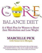 The Core Balance Diet: A 4-Week Plan for Women to Boost their Metabolism and Los